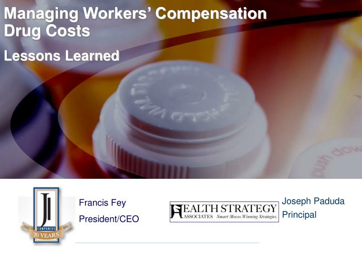 managing workers compensation drug costs lessons learned n.