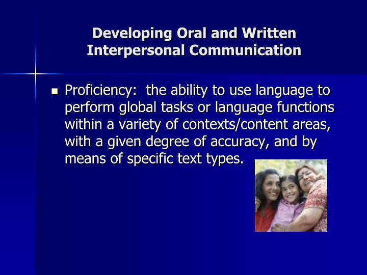 developing oral and written interpersonal communication n.