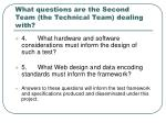what questions are the second team the technical team dealing with