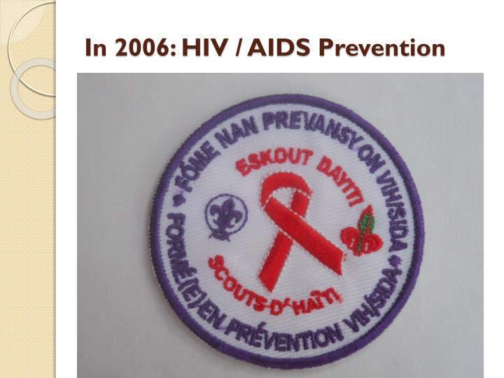 In 2006: HIV / AIDS Prevention