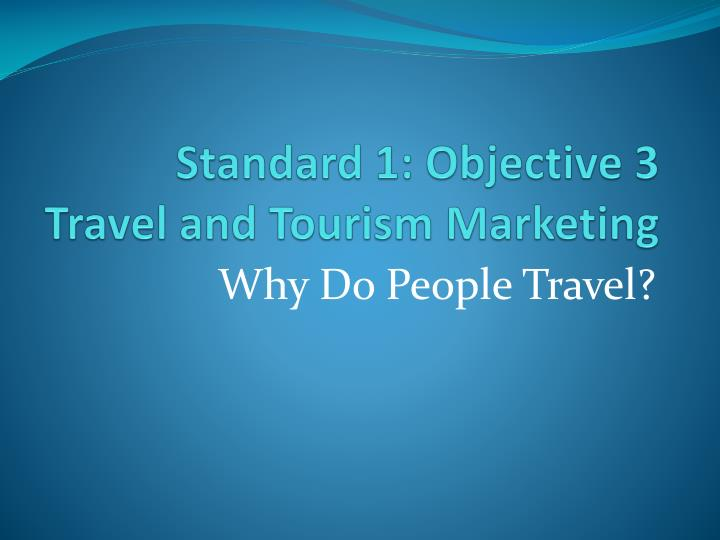 standard 1 objective 3 travel and tourism marketing n.