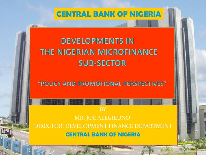 developments in the nigerian microfinance sub sector policy and promotional perspectives n.