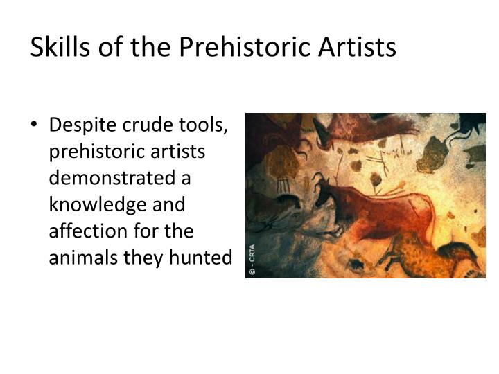 Skills of the Prehistoric Artists