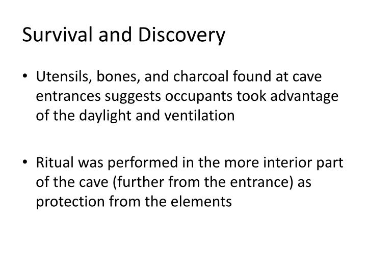 Survival and Discovery