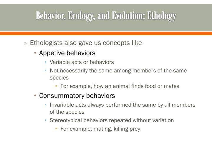 Behavior, Ecology, and Evolution: Ethology