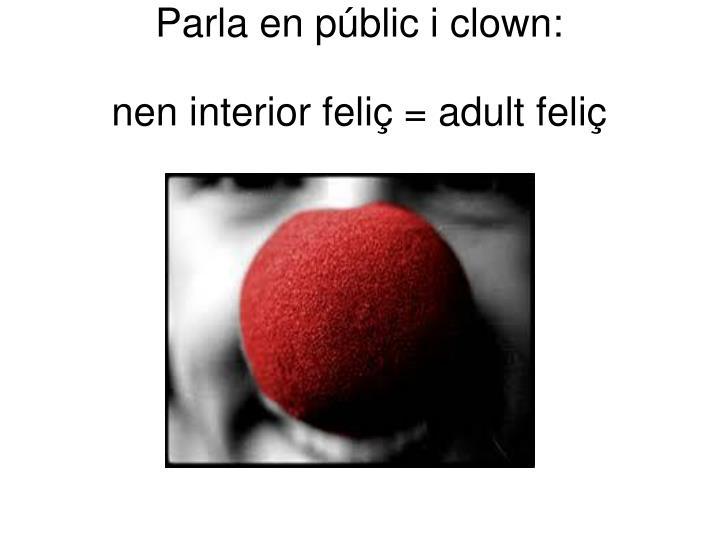 Parla en públic i clown: