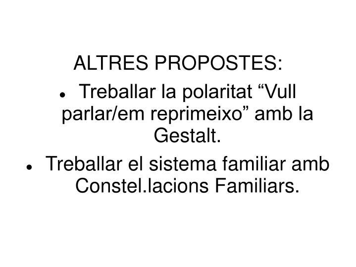 ALTRES PROPOSTES: