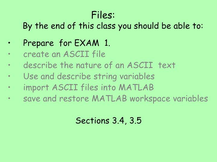files by the end of this class you should be able to n.