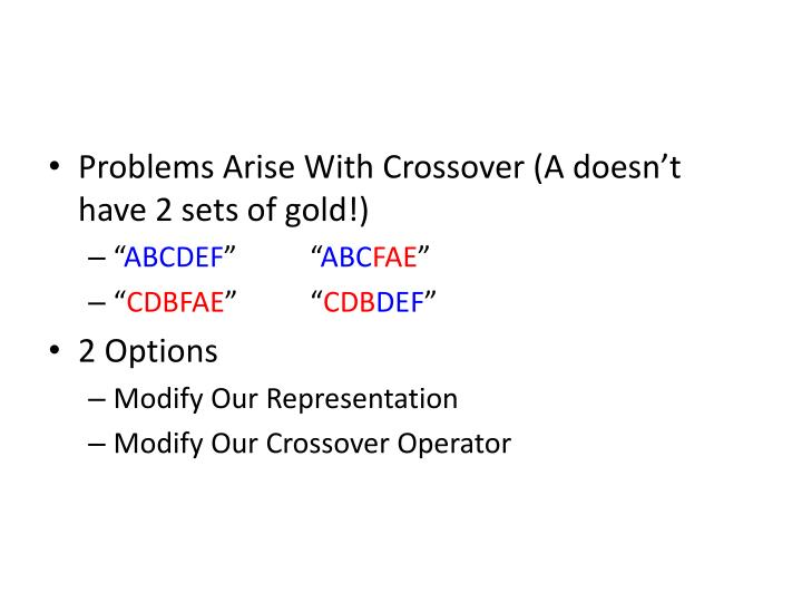 Problems Arise With Crossover (A doesn't have 2 sets of gold!)