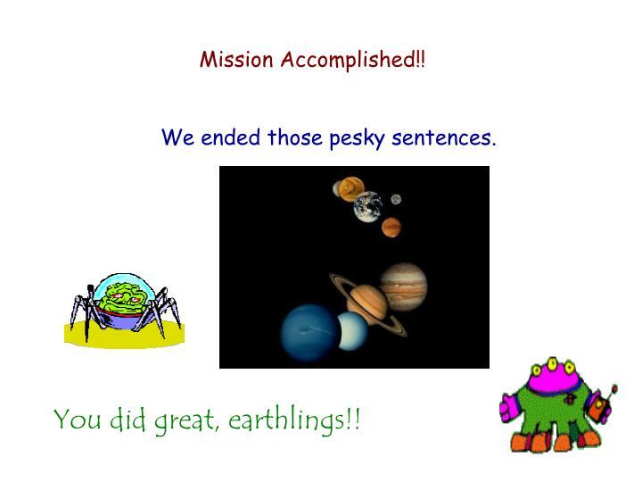 Mission Accomplished!!