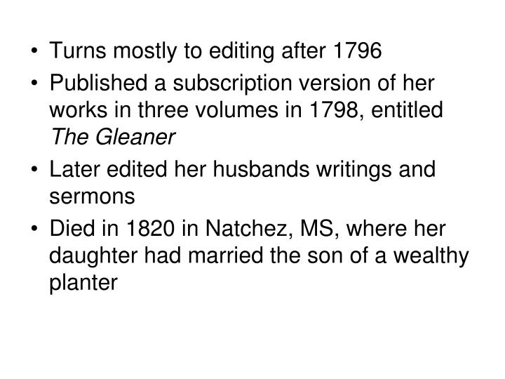 Turns mostly to editing after 1796