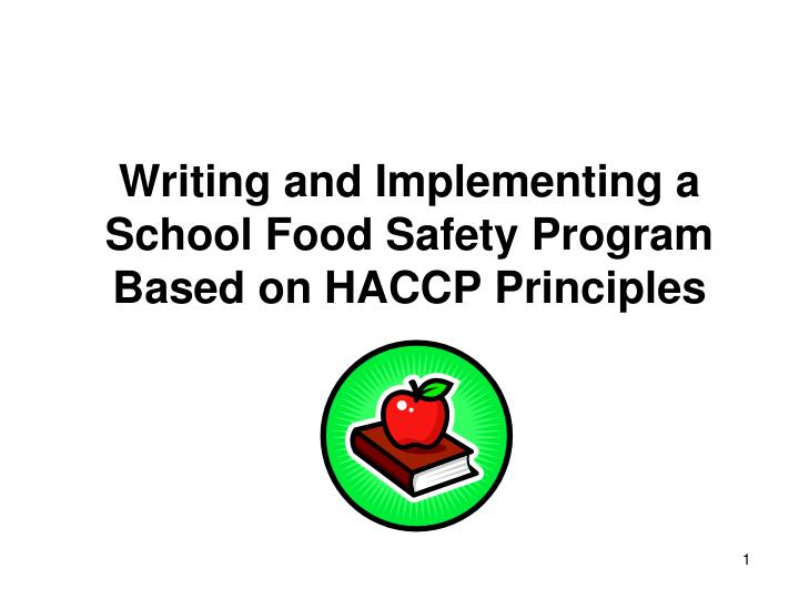 writing and implementing a school food safety program based on haccp principles n.