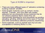 type of acbm is important