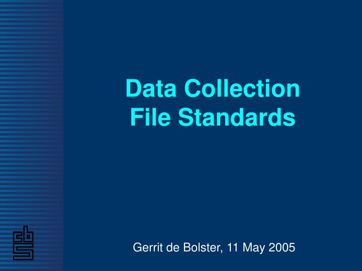 data collection file standards n.