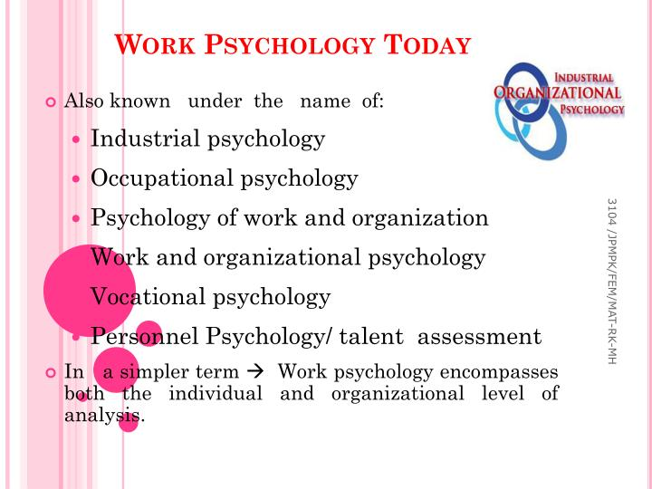 psychology of work Some psychologists work alone, doing independent research, consulting with clients, or counseling patients others work as part of a healthcare team, collaborating with physicians, social workers, and others to treat illness and promote overall wellness psychologist work schedules.