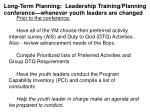long term planning leadership training planning conference whenever youth leaders are changed