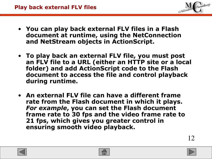 Play back external FLV files