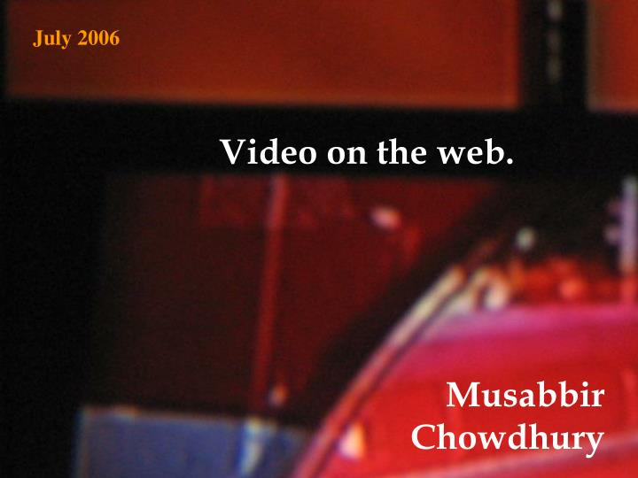 Video on the web.