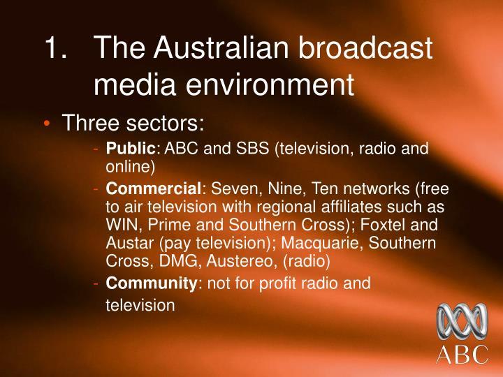 1 the australian broadcast media environment
