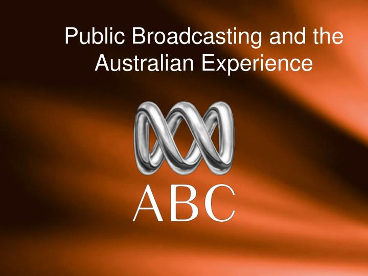 Public broadcasting and the australian experience