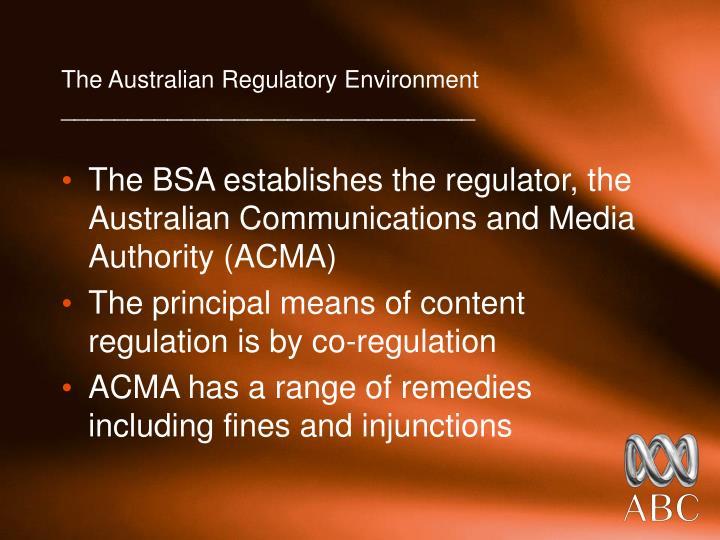 The Australian Regulatory Environment