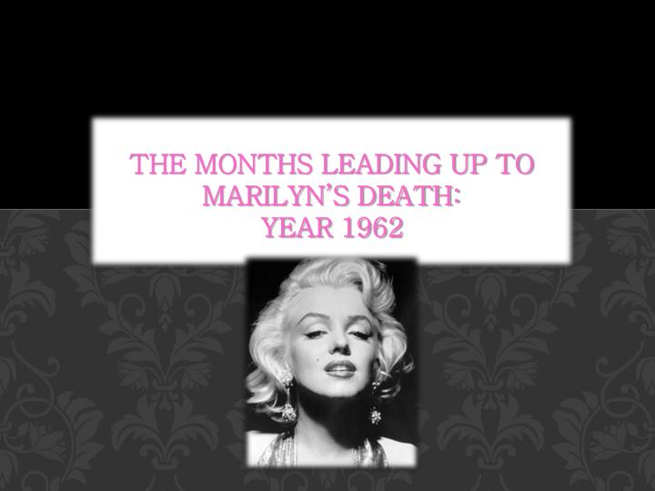 the months leading up to marilyn s death year 1962 n.