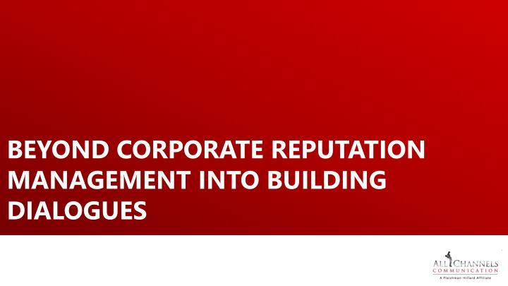 beyond corporate reputation management into building dialogues n.