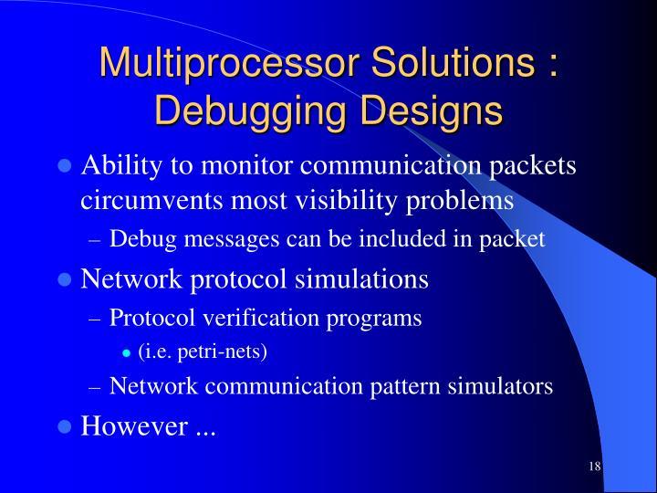 Multiprocessor Solutions : Debugging Designs