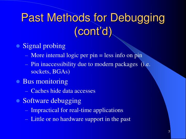 Past Methods for Debugging (cont'd)