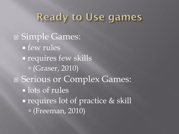 Ready to use games