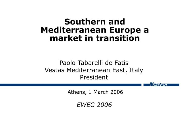 southern and mediterranean europe a market in transition n.