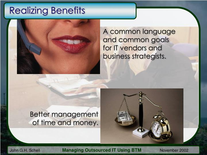 Realizing Benefits