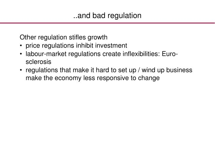 ..and bad regulation