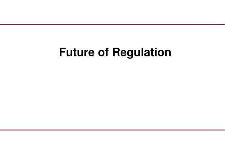 Future of Regulation