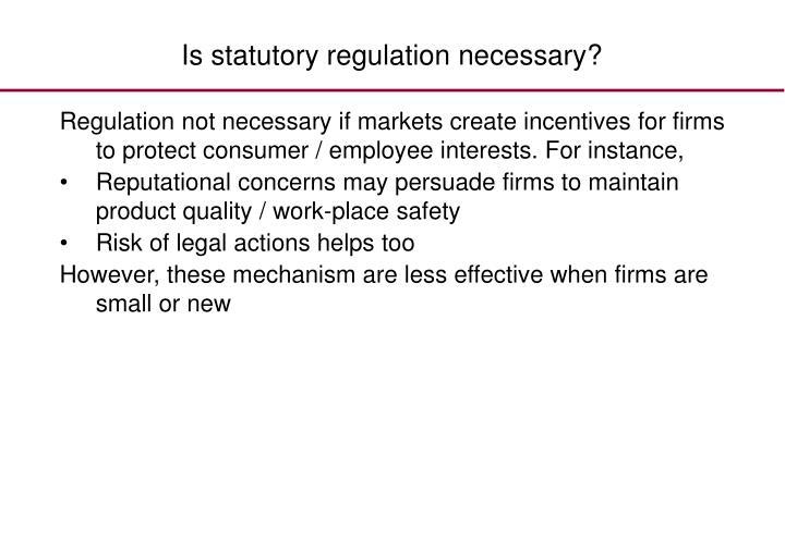 Is statutory regulation necessary?