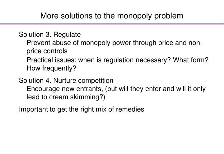 More solutions to the monopoly problem