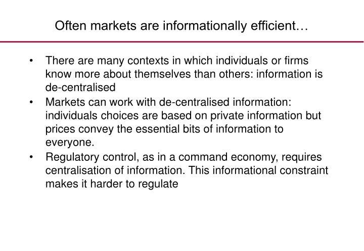 Often markets are informationally efficient…
