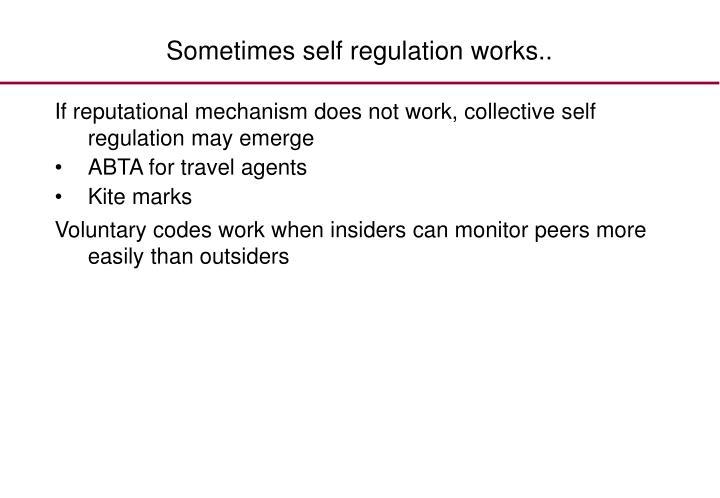 Sometimes self regulation works..