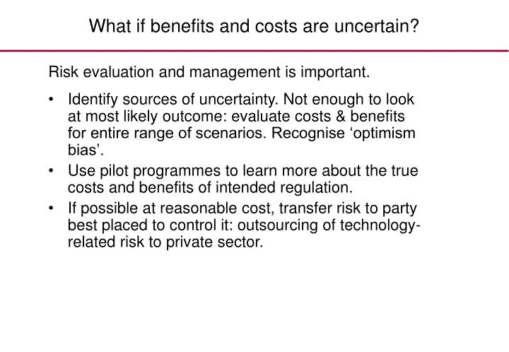 What if benefits and costs are uncertain?