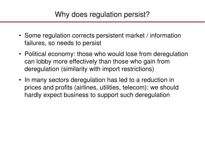 Why does regulation persist?