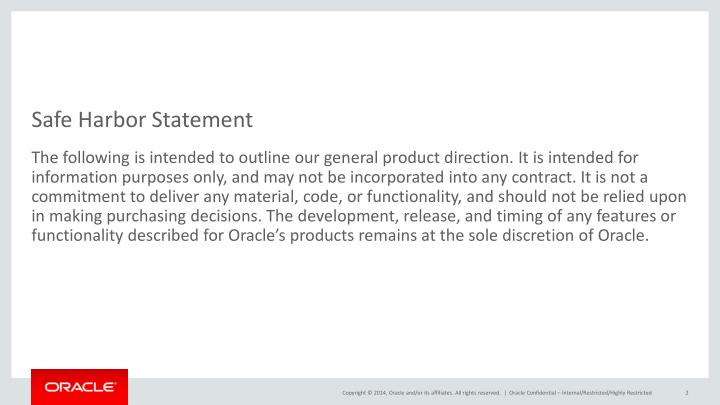 Oracle Confidential – Internal/Restricted/Highly Restricted