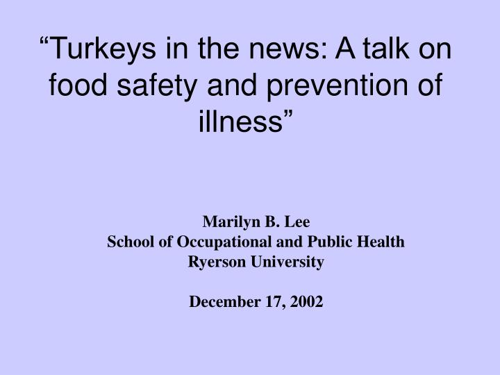 turkeys in the news a talk on food safety and prevention of illness n.