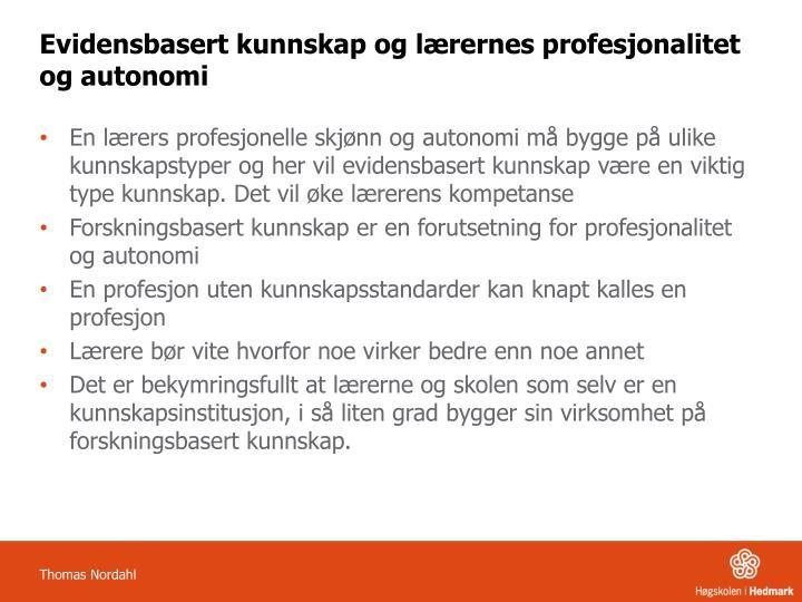 Evidensbasert kunnskap og lærernes profesjonalitet og autonomi