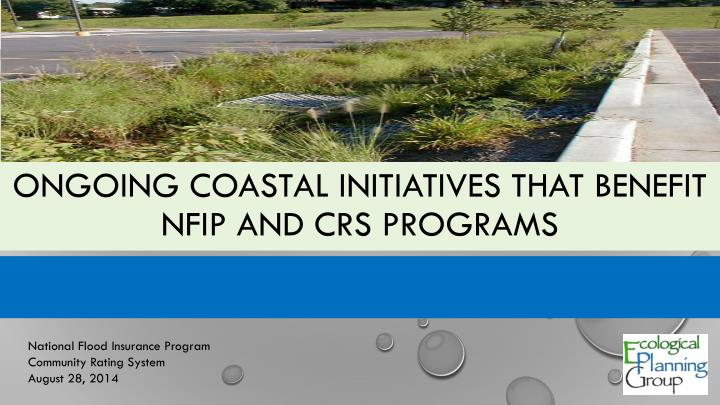 Ongoing Coastal Initiatives that Benefit