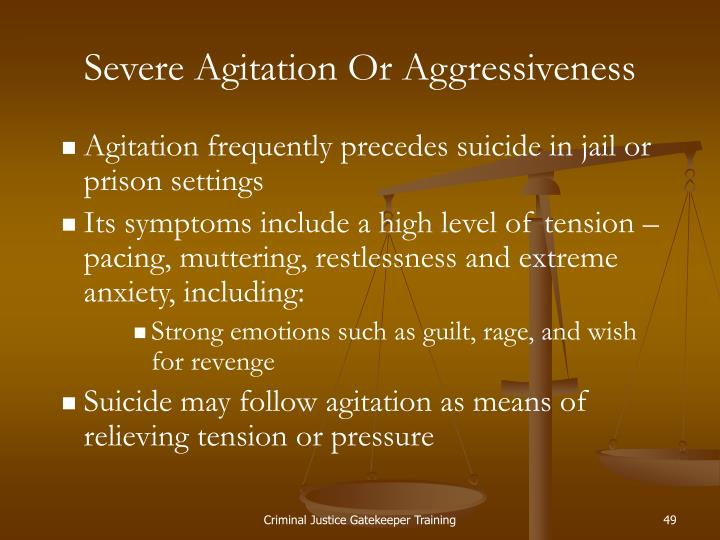 Severe Agitation Or Aggressiveness