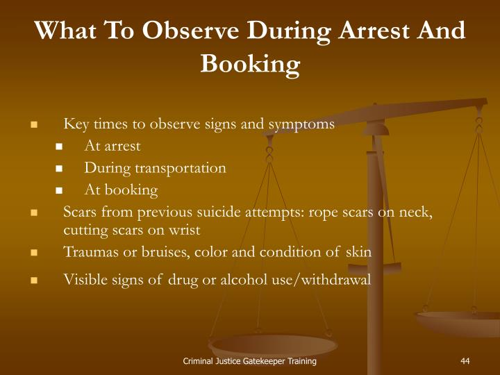 What To Observe During Arrest And Booking