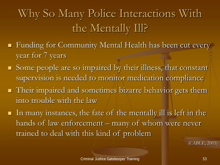 Why So Many Police Interactions With the Mentally Ill?