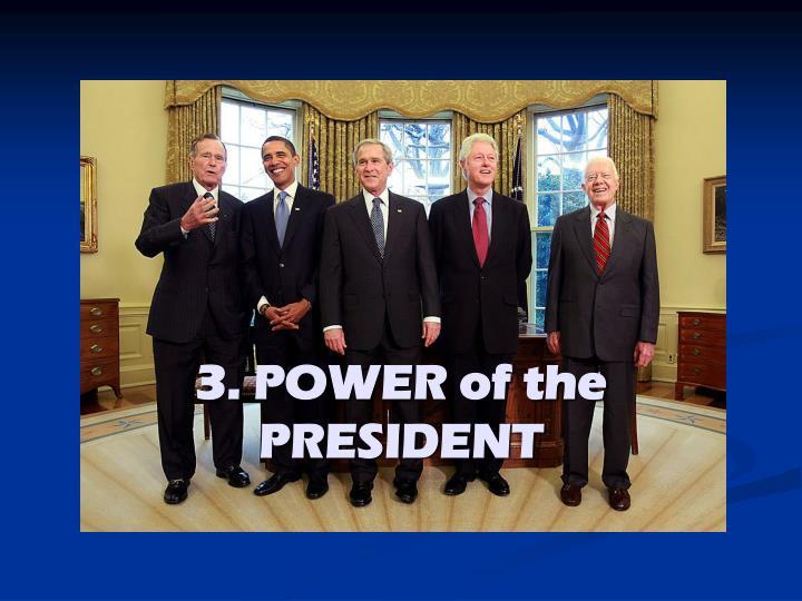3. POWER of the PRESIDENT
