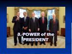 3 power of the president