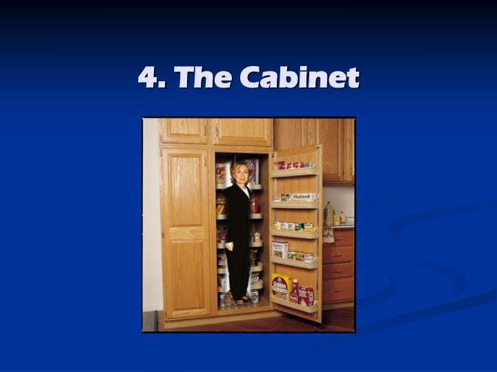 4. The Cabinet
